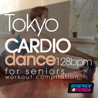 Tokyo Cardio Dance 128 BPM for Seniors Workout Collection — сборник