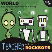 World — Teacher and the Rockbots