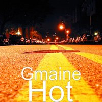 Hot — Gmaine
