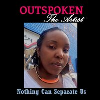 Nothing Can Separate Us — Outspoken
