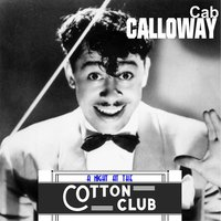 Cab Calloway - A Night at the Cotton Club — Cab Calloway