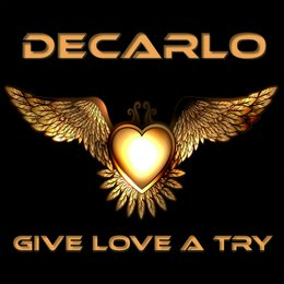 Give Love a Try — Decarlo