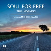 This Morning — Michelle Suarez, Soul For Free