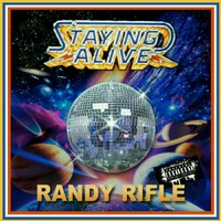 Staying Alive — Sam, Randy Rifle