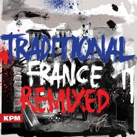 Traditional France Remixed — John Bradshaw|Sarah Warne