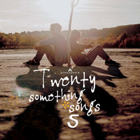 Twenty Something Songs Vol.5 — сборник