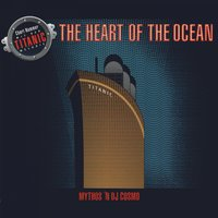The Heart of the Ocean — Mythos 'N DJ Cosmo