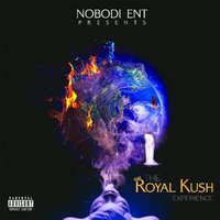 The Royal Kush Experience — Kush, Royal