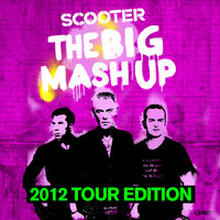 The Big Mash Up - 2012 Tour Edition — Scooter