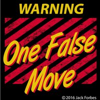 Warning One False Move — Paul D. Jameson, Jack Forbes