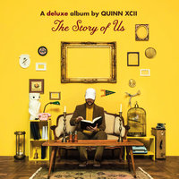 The Story of Us — Quinn XCII