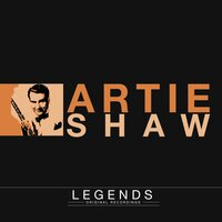 Legends - Artie Shaw — Artie Shaw