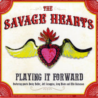 Playing It Forward — The Savage Hearts