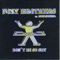 Don't Be so Shy — Foxybrothers vs. Moti Special