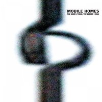 The More I Think the Deeper I Sink — Mobile Homes