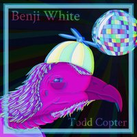 Todd Copter — Benji White