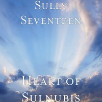 Heart of Sulnubis — Sully Seventeen