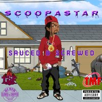 Sauced and Screwed — Scoopastar