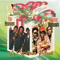 A Christmas Present — The Heptones, The Mighty Diamonds