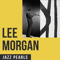 Lee Morgan, Jazz Pearls — Lee Morgan