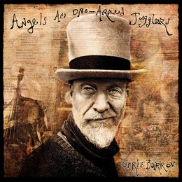 Angels and One-Armed Jugglers — Chris Barron