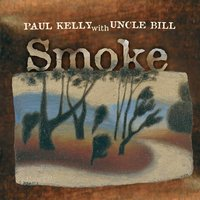 Smoke — Paul Kelly