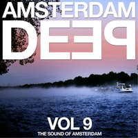 Amsterdam Deep, Vol. 9 (The Sound of Amsterdam) — сборник