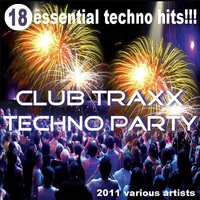 Club Traxx Techno Party 2011 — сборник