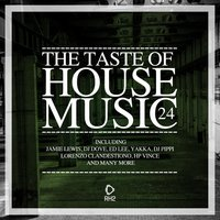 The Taste of House Music, Vol. 24 — сборник