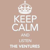 Keep Calm and Listen the Ventures — The Ventures