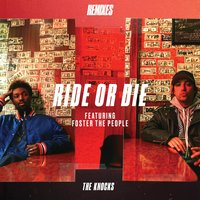 Ride Or Die — The Knocks, Foster The People