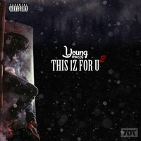 This 1z for U 2 - EP — Young Mezzy
