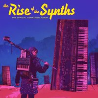 The Rise of the Synths (The Official Companion Album) — сборник