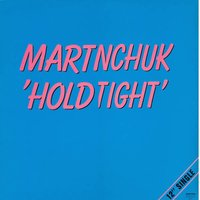 Hold Tight — Martinchuk