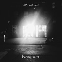 Buried Alive — Me Not You