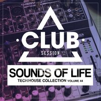 Sounds Of Life - Tech:House Collection, Vol. 44 — сборник