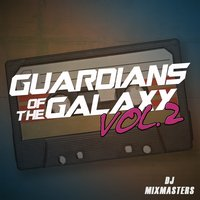 Guardians Of The Galaxy Mixtape Vol 2 (Ringtones) — DJ MixMasters