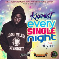 Every Single Night — Eklypse, Khemist