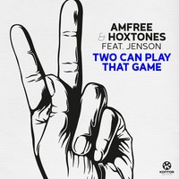 Two Can Play That Game — Jenson, Hoxtones & Amfree, Amfree & Hoxtones feat. Jenson