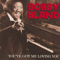 "You've Got Me Loving You — Bobby ""Blue"" Bland"