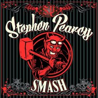 Smash — Stephen Pearcy