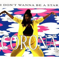 I Don't Wanna Be a Star — Corona