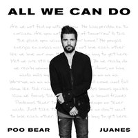 All We Can Do — Juanes, Poo Bear