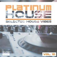 Platinum House - Selected House Vibes, Vol. 10 — сборник