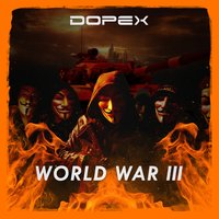 WorldWar 3 — DOPEX