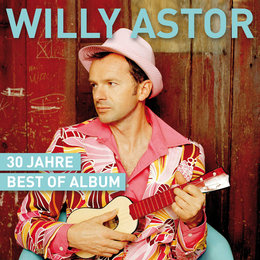 30 Jahre -  Best of Album — Willy Astor