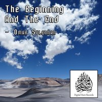 The Beginning and the End — Omar Suleiman