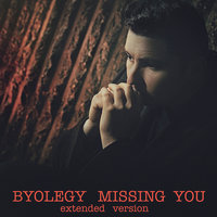 Missing You — Byolegy