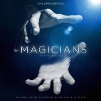 Magicians: Life in the Impossible — Brooke Blair & Will Blair