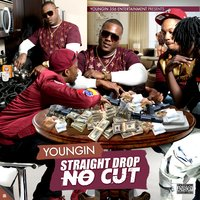 Straight Drop No Cut — Youngin